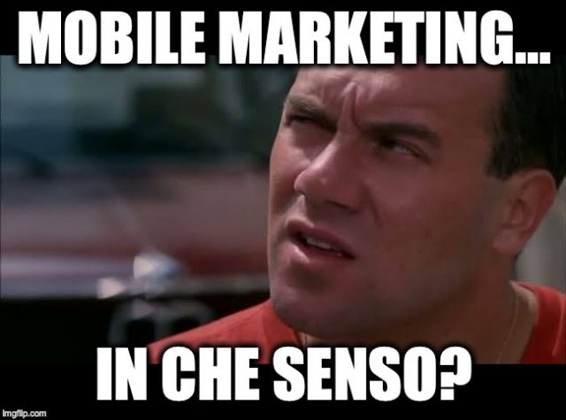 Mobile Marketing in che senso?